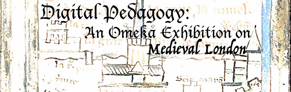 Digital Pedagogy: Omeka Medieval London